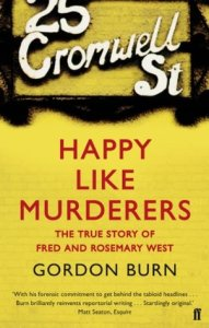 Happy Like Murderers - Fred and Rose West